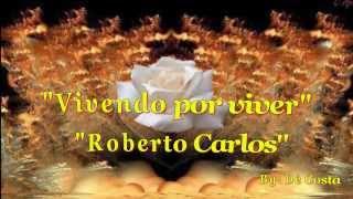 """""""Vivendo Por Viver""""  """"Roberto Carlos"""" { Legendado}"""