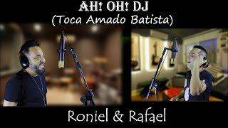 Ah! Oh! DJ (Toca Amado Batista)