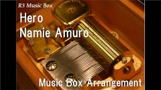 Hero/Namie Amuro [Music Box]