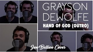 Jon Bellion - Hand of God Outro (Grayson DeWolfe Cover)