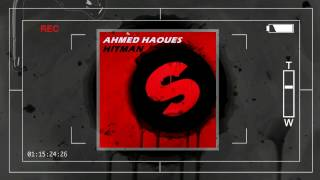 Spinnin record - Ahmed Haoues - HITMAN [OUT NOW !!!]