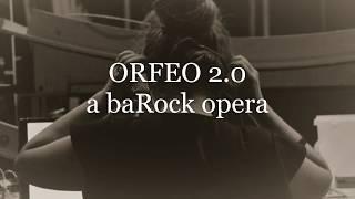 Orfeo 2.0  a baRock opera by Massimiliano Toni