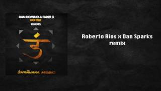 Dan Domino & FaderX - Fighter (Roberto Rios x Dan Sparks remix)