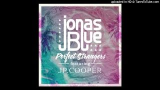 Jonas Blue - Perfect Strangers ft. JP Cooper  Audio