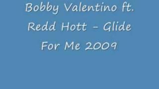 Bobby Valentino ft Redd Hott Glide For Me