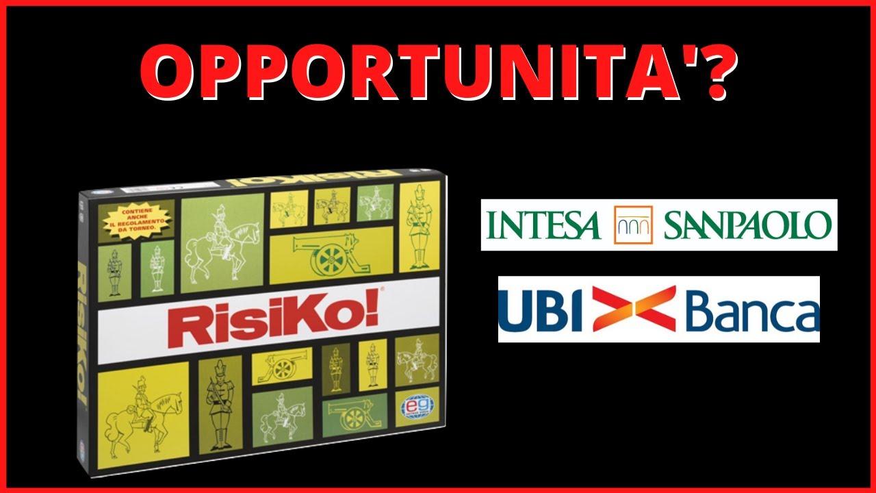 Intesa vs UBI: le opportunità del Risiko bancario