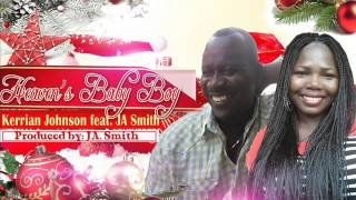 Heaven's Baby Boy ( Merry Christmas) Kerrian Johnson feat. J. A. Smith
