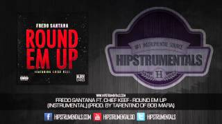 Fredo Santana Ft. Chief Keef - Round Em Up [Instrumental] (Prod. By Tarentino) + DOWNLOAD LINK