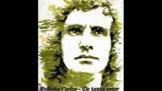 De Tanto Amor - Roberto Carlos