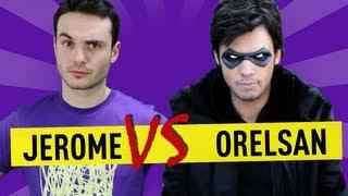 Jerome VS Orelsan - Ep. 22