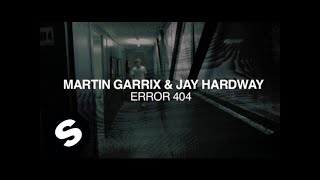 Martin Garrix & Jay Hardway - Error 404 (OUT NOW)
