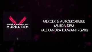Mercer & Autoerotique - Murda Dem (Alexandra Damiani Remix)