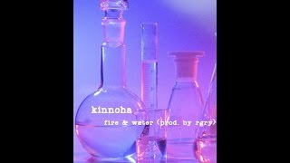Kinnoha - Fire & Water (Prod. by rgry)