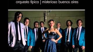 Orquesta Típica Misteriosa Buenos Aires / La vida es una milonga (R.Sciammarella - F.Montoni)