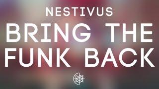 Nestivus - Bring The Funk Back