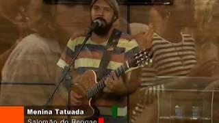 Salomão do Reggae - Impacto Evangelístico no Carnaval 2015 - Menina Tatuada