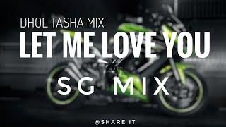 Let me love you - Dhol Tasha Mix _ SG MIX_WITH DJ KUNAL_YOUTUBER_