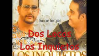 Dos Locos   Los inquietos Original)   Vallenato Romantico