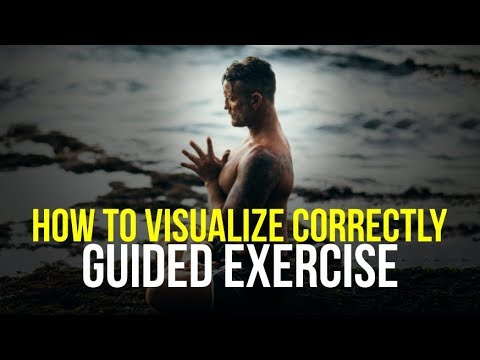 GUIDED VISUALIZATION EXERCISE - How to Perform Visualization Correctly