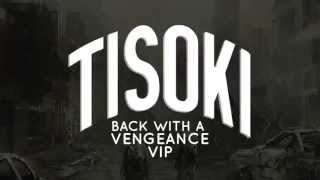 Tisoki - Back With A Vengeance [VIP]