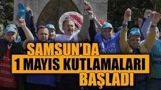 Samsun'da 1 Mayıs kutlamaları başladı