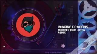 Imagine Dragons - Thunder (Bro Justin Remix)