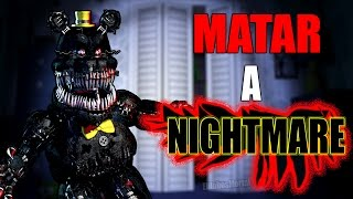 10 MANERAS DE MATAR A NIGHTMARE - Five Nights at Freddy's 4 - Fnaf 4