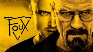 Foux - Breaking Bad