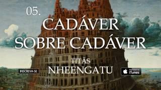 Titãs - Cadáver sobre cadáver (Álbum Nheengatu)
