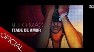 ZOUK - Paulo Mac ® - Vontade de Amor