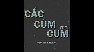CẮC CÙM CUM - TiTi | Phiên Bản Thả Thính (Official)