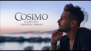 Cosimo - Caruso ( Bachata Version ) Audio - Bachata 2017