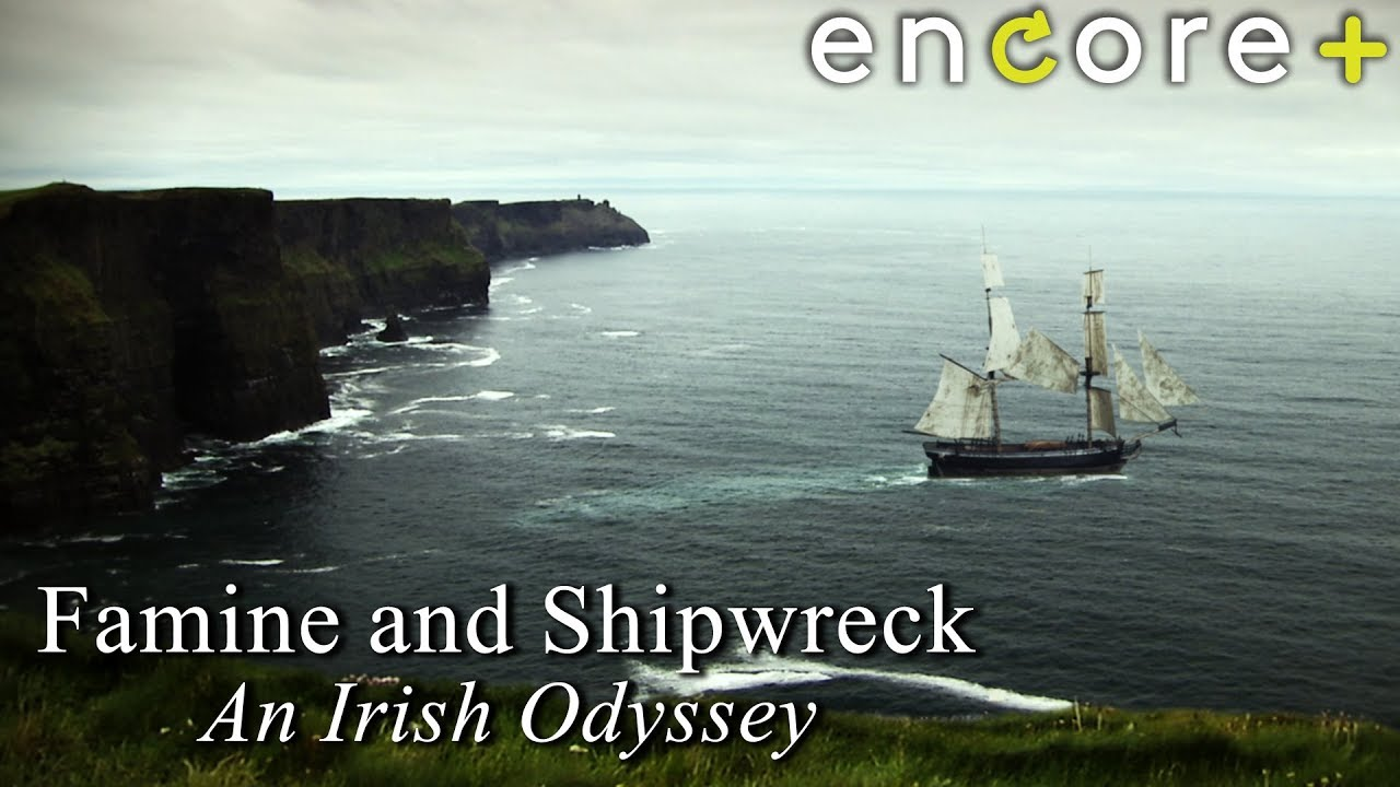 Famine and Shipwreck: An Irish Odyssey – Feature, Documentary