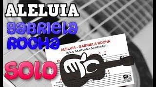 AULA DE VIOLÃO (GOSPEL) - ALELUIA - SOLO REFRÃO -  GABRIELA ROCHA