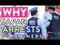 Why Japan Arrests Foreigners