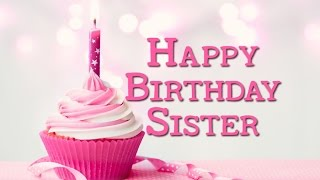 Best Happy Birthday Song for My Sister! Happy Birthday Sister Song