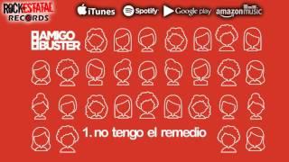 Amigo Buster - No tengo el remedio (Audio Oficial)