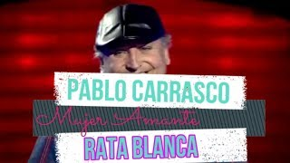 Pablo Carrasco    Mujer Amante  Rata Blanca