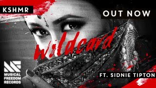 KSHMR - Wildcard ft. Sidnie Tipton [OUT NOW]
