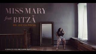 Miss Mary feat. Bitza - Ma joc cu focul [Videoclip oficial]