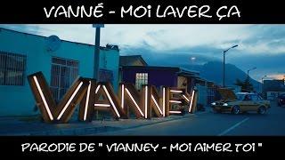 Vanné - Moi laver ça (Parodie de Vianney - Moi aimer toi)