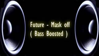 Future -  Mask off ( Bass boosted and slowed )