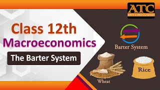 Barter System Meaning and Limitations