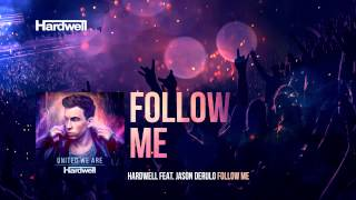 Hardwell feat. Jason Derulo - Follow Me (OUT NOW!) #UnitedWeAre