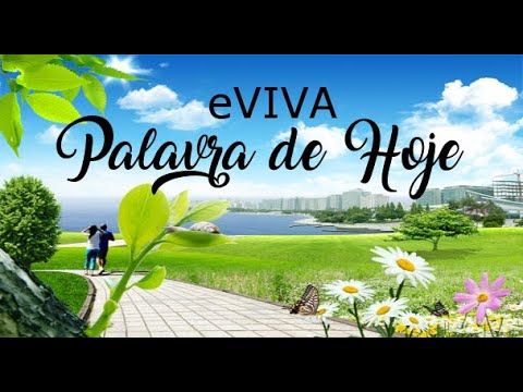 PALAVRA DE HOJE 20 DE FEVEREIRO eVIVA MENSAGEM MOTIVACIONAL PARA REFLEXÃO DE VIDA - BOM DIA!