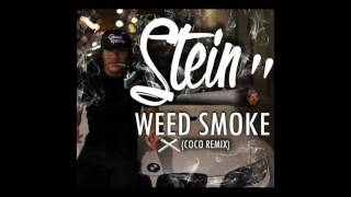 Stein - Weed Smoke [Im in Love with the Coco Remix]
