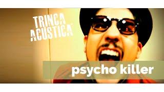 Psycho Killer - Cover by Trinca Acústica