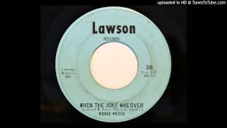 Eddie Weese - When The Joke Was Over (Lawson 336)