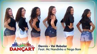 Dennis - Vai Rebolar Feat. Mc Nandinho e Nego Bam - Coreografia | Cia Dança Dançart
