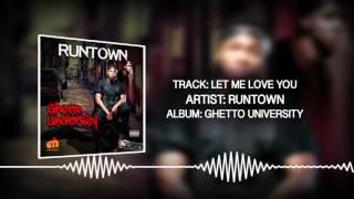 Let Me Love You (Official Audio) - Runtown | Ghetto University